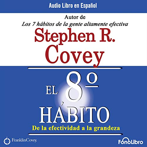 El Octavo Habito De la Efectividad a la Grandeza [The 8th Habit  By  cover art