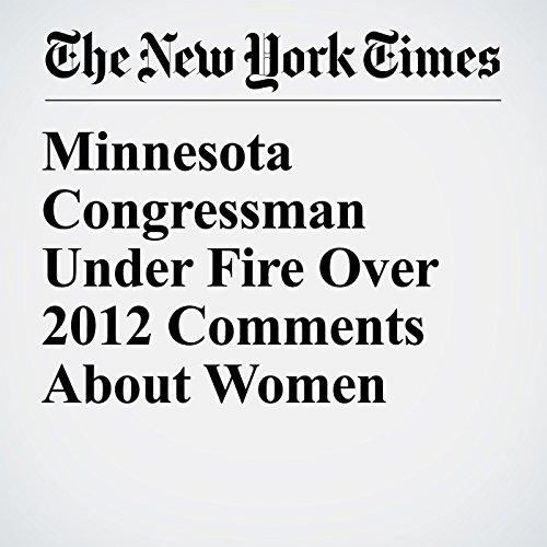 Minnesota Congressman Under Fire Over 2012 Comments About Women copertina