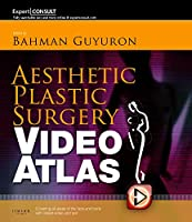 Aesthetic Plastic Surgery Video Atlas: Expert Consult - Online and Print, 1e