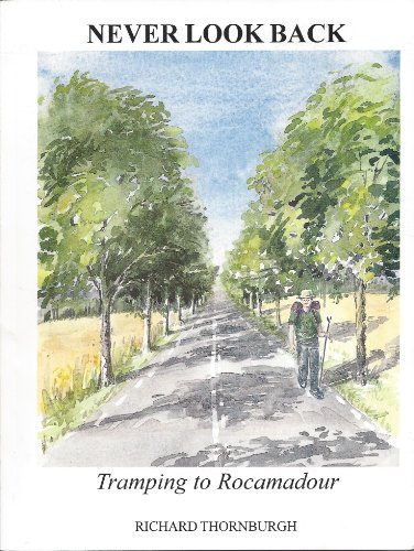 Never look back: tramping to Rocamadour download ebooks PDF Books