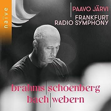 Brahms, Schoenberg, Bach, Webern