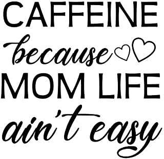Caffeine Because Mom Life Ain't Easy NOK Decal Vinyl Sticker |Cars Trucks Vans Walls Laptop|Black|5.5 x 5.5 in|NOK157