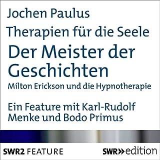 Der Meister der Geschichten - Milton Erickson und die Hypnotherapie (Therapien für die Seele) Titelbild