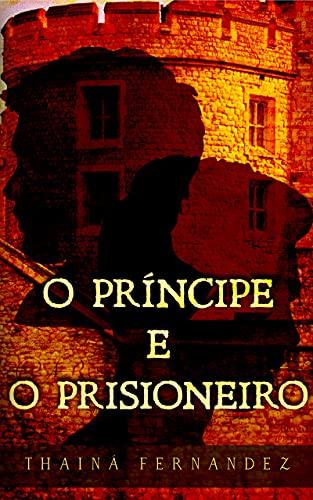 O Príncipe e o Prisioneiro