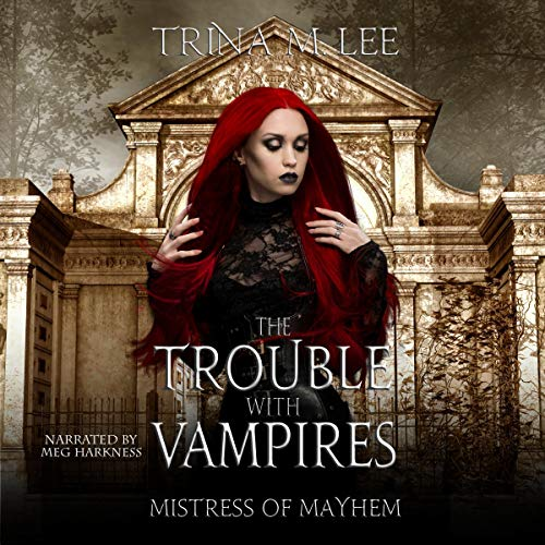 The Trouble with Vampires Audiobook By Trina M. Lee cover art