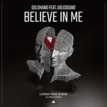 Believe in Me (feat. Goldsound)
