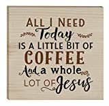 All I Need Is Coffee & Jesus 3 x 3 Inch Solid Pine Wood Rustic Magnet