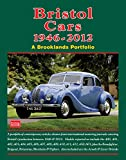 Bristol Cars 1946 -2012 a Brooklands Portfolio: A Portfolio of Contemporary Articles Drawn from International Motoring Journals Covering Bristol's Production Between 1946 and 2012.