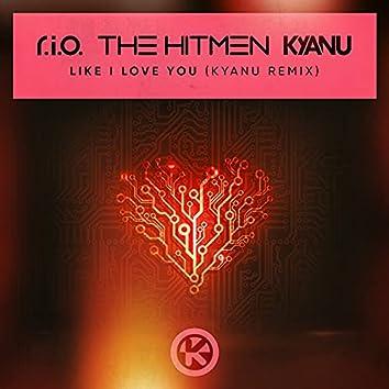 Like I Love You (KYANU Remix)