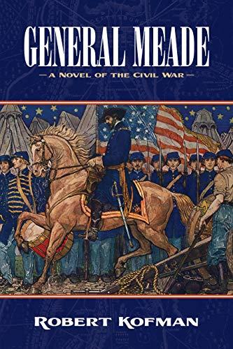 General Meade: A Novel of the Civil War