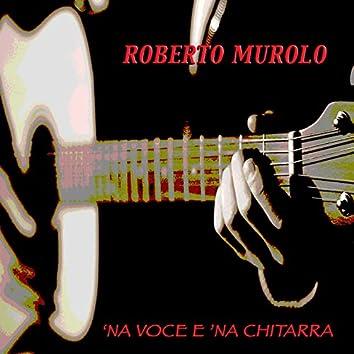 'na voce e 'na chitarra