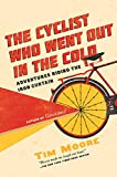 The Cyclist Who Went Out in the Cold: Adventures Riding the Iron Curtain (Hardcover)
