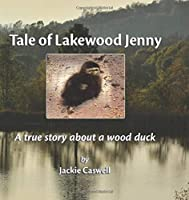 Tale of Lakewood Jenny: A true story about a wood duck