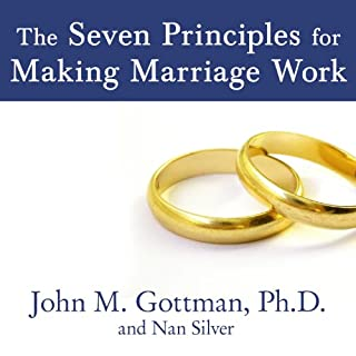 The Seven Principles for Making Marriage Work     A Practical Guide from the Country's Foremost Relationship Expert              Written by:                                                                                                                                 John M.; Nan Gottman; Silver                               Narrated by:                                                                                                                                 John Allen Nelson                      Length: 8 hrs and 28 mins     39 ratings     Overall 4.4