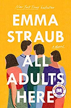 All Adults Here: A Novel by [Emma Straub]