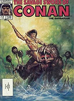 Unknown Binding The Savage Sword of Conan the Barbarian (Volume 1, Number 135, April 1987) Book