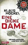 Eine dicke Dame: Tatort DDR - Kriminalklassiker aus dem Osten (Bild und Heimat Buch)