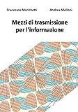 Mezzi di trasmissione per l'informazione