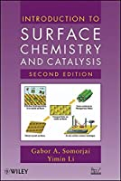 Introduction to Surface Chemistry and Catalysis by Gabor A. Somorjai Yimin Li(2010-06-08)