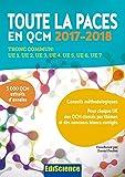 Toute la PACES en QCM 2017-2018 - 3e éd. : Tronc commun : UE1, UE2, UE3, UE4, UE5, UE6, UE7