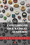 CONFESSIONS OF A RADICAL ACADEMIC: A Memoir