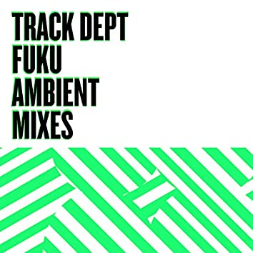 Fuku Ambient Mixes