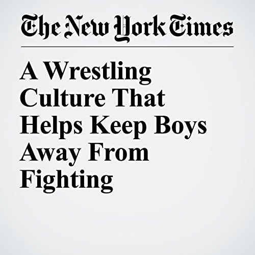 A Wrestling Culture That Helps Keep Boys Away From Fighting copertina