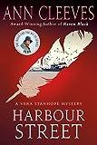 Harbour Street: A Vera Stanhope Mystery (Vera Stanhope, 6)