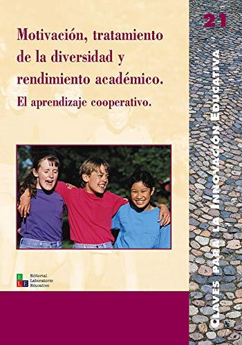 Motivación, Tratamiento De La Diversidad Y Rendimiento Académico: El aprendizaje cooperativo: 021 (Editorial Popular)