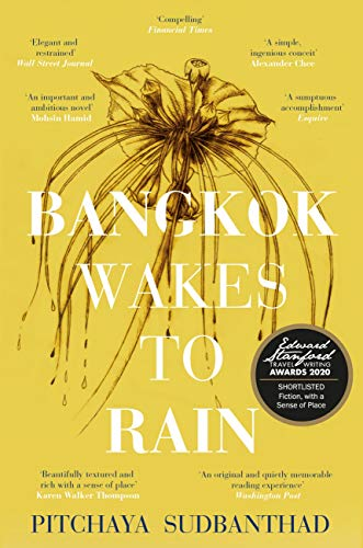 Bangkok Wakes to Rain: Shortlisted for the 2020 Edward Stanford 'Fiction with a Sense of Place' award (English Edition)