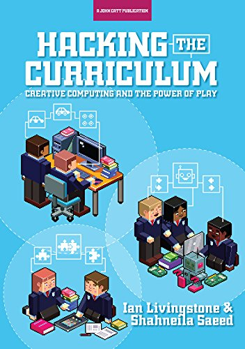 Hacking the Curriculum: Creative Computing and the Power of Play (English Edition)