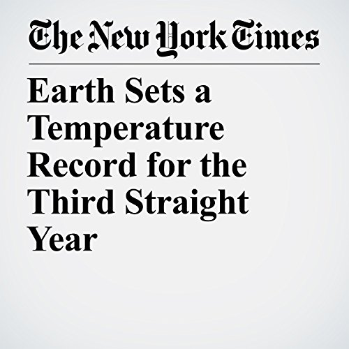 Earth Sets a Temperature Record for the Third Straight Year copertina