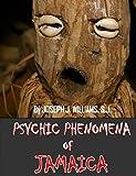 Psychic Phenomena of Jamaica (English Edition)