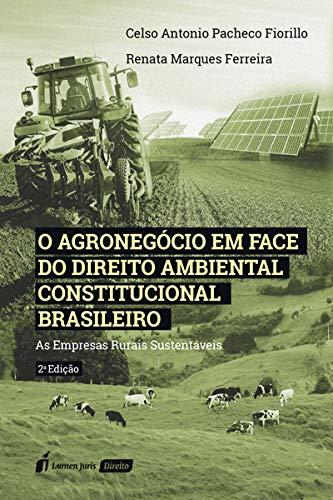 Agronegócio Em Face Do Direito Ambiental Constitucional Brasileiro, O - 2ª Ed. - 2021