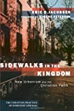 Sidewalks in the Kingdom (The Christian Practice of Everyday Life)