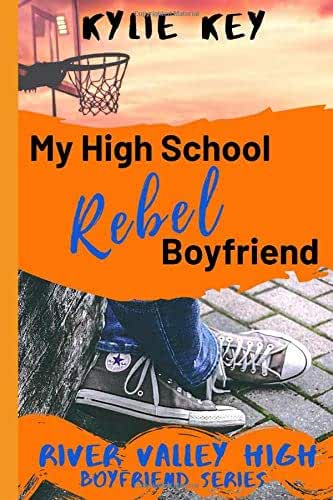 My High School Rebel Boyfriend: A Sweet YA Enemies to Lovers Romance