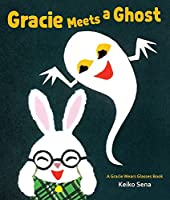 Gracie Meets a Ghost (Gracie Wears Glasses Book)
