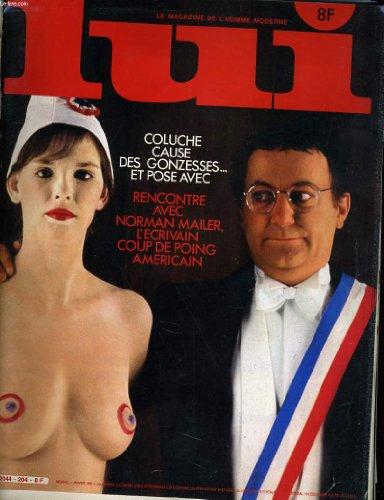 LUI, le magazine de l'homme moderne N° 204 - COLUCHE CAUSE DES GONZESSES... ET POSE AVEC - RENCONTRE AVEC NORMAN MAILER L'ECRIVAIN COUP DE POING AMERICAIN