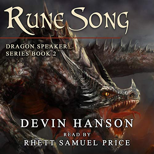 Rune Song      Dragon Speaker Series, Book 2              By:                                                                                                                                 Devin Hanson                               Narrated by:                                                                                                                                 Rhett Samuel Price                      Length: 14 hrs and 5 mins     12 ratings     Overall 4.1