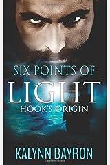 Six Points of Light: Hook's Origin Paperback