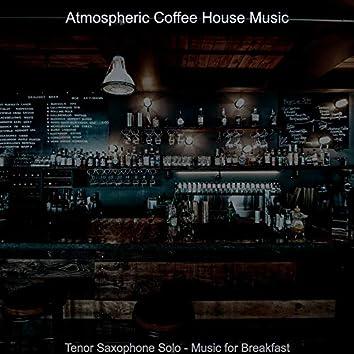 Tenor Saxophone Solo - Music for Breakfast