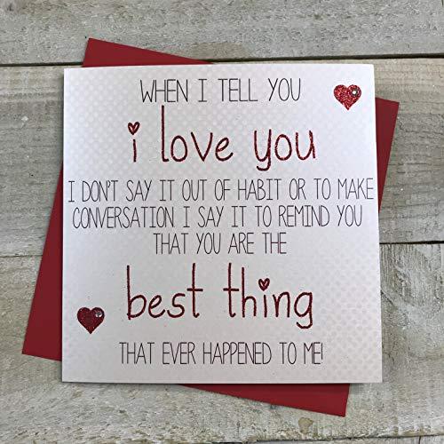 WHITE COTTON CARDS Handgefertigte Valentinstagskarte mit englischer Aufschrift I Love You…You Are The Best Thing That Ever Happened to Me! handgefertigt