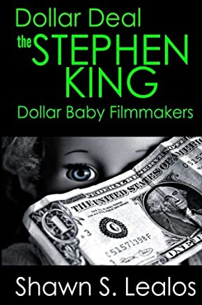Dollar Deal: The Story of the Stephen King Dollar Baby Filmmakers