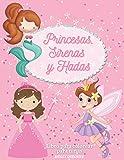 Princesas, Sirenas y Hadas: Libro para colorear para niñas: Diseños preciosos e imágenes...