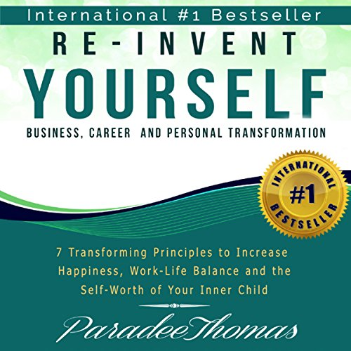 Re-Invent Yourself: Business, Career and Personal Transformation audiobook cover art
