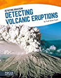 Detecting Volcanic Eruptions: Detecting Disasters (Set of 8) (English Edition)