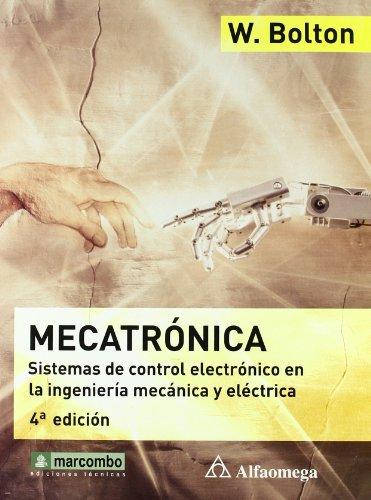 Mecatronica 4 ª Ed. Sistemas de Control Electrónico (Tapa blanda)