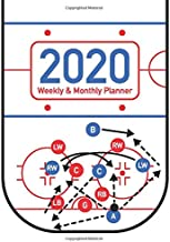 2020 Weekly and Monthly Planner: Ice Hockey Rink Sports Themed 52 Week Full Year Calendar Planner Organizer Including Holidays for Hockey Coaches ... (Ice Hockey Rink Players Planner Series)