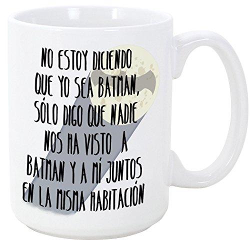 MUGFFINS Tazas Desayuno Originales - No Estoy Diciendo Que yo Sea Batman - 350 ml - Tazas graciosas con Frases de Humor sarcástico - Mensaje Divertido