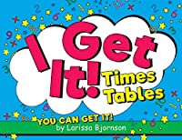 I Get It! Times Tables: You Can Get It!